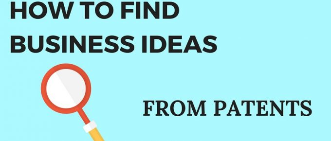 How To Find Business Ideas From Patents