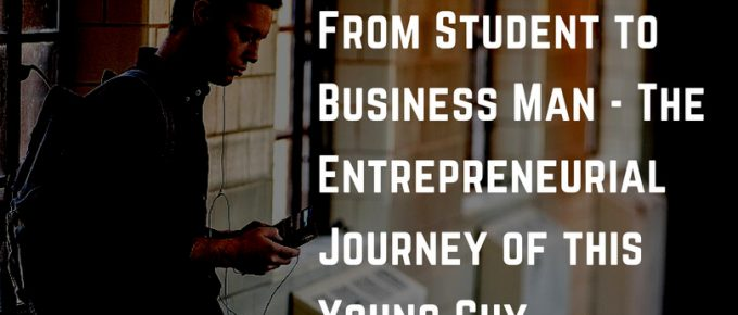 From Student to Business Man - The Entrepreneurial Journey