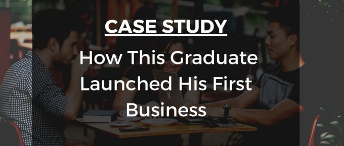 Case-Study-How-This-Graduate-Launched-His-First-Business