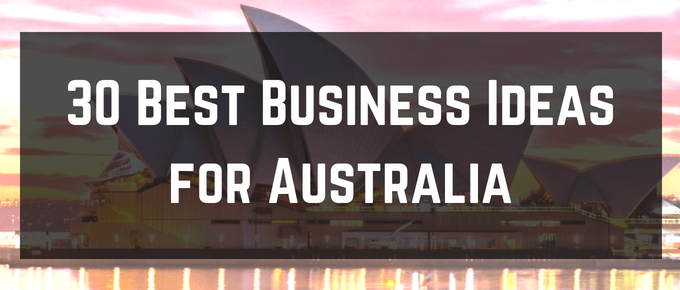 30 Best Business Ideas Australia