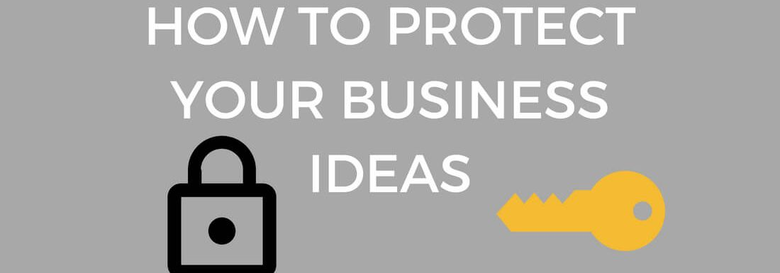 A Bulletproof guide to protecting your business idea