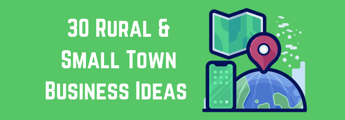 30 Rural & Small Town Business Ideas for 2021