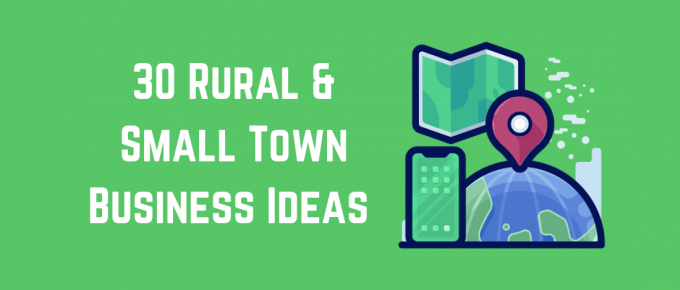 30 Rural and Small Town Business Ideas
