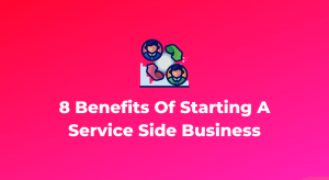 Benefits of a service side business - Website