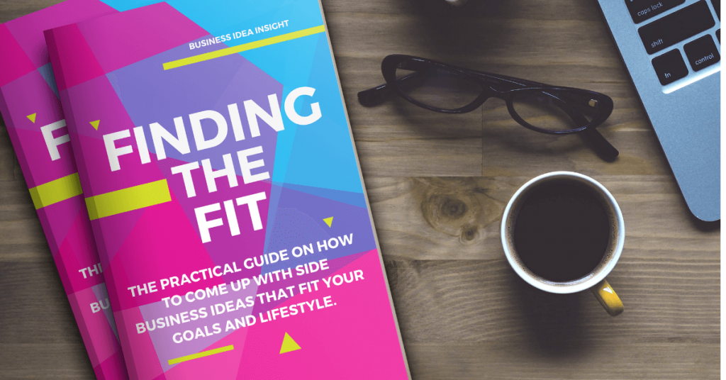 Finding The Fit - Practical Guide for Side Business Ideas