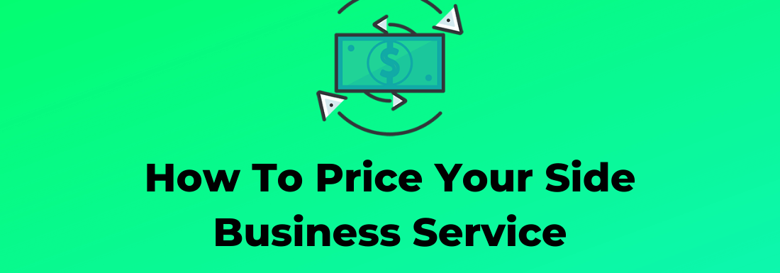 How To Price Your Side Business Services