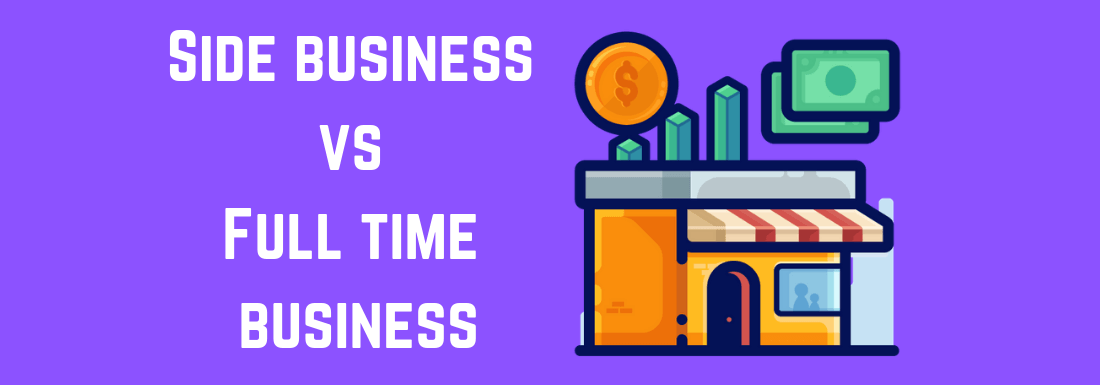 Side-business versus a full-time business