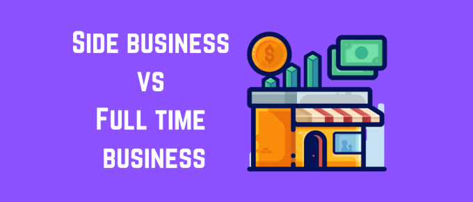 Side business versus full time business