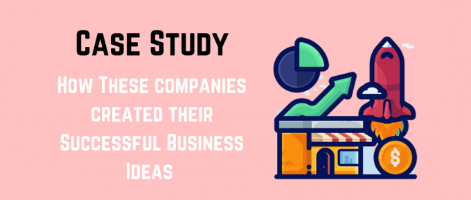 Successful Companies Case Study - Business Ideas