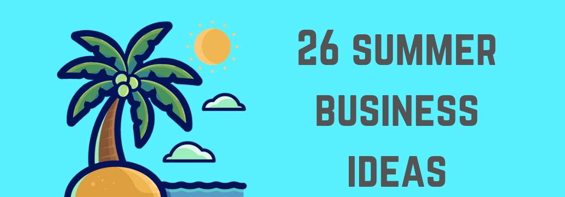 26 Summer Business Ideas