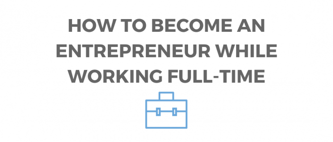 The GUIDE Launch a business while working full-time
