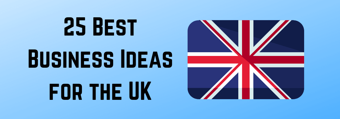 25 Best Business Ideas for the United Kingdom