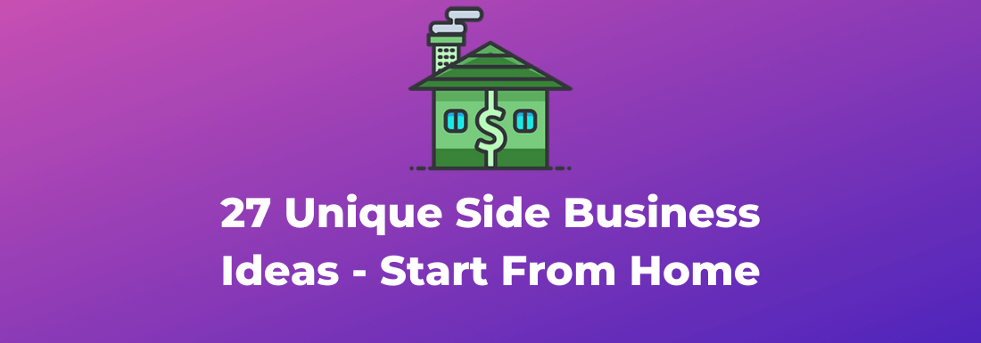 27 Unique Home-Based Business Ideas